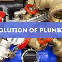 Evolution of Plumbing